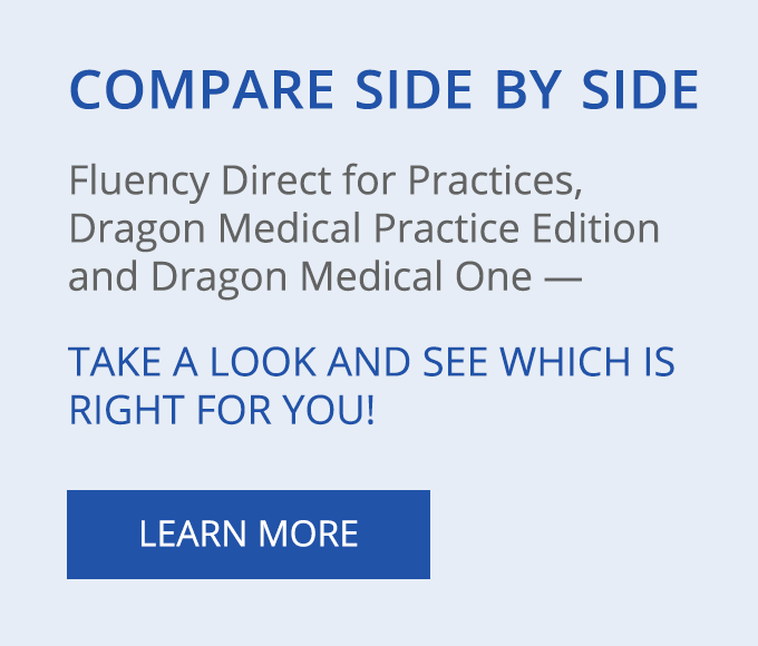 Compare Fluency Direct for Practices to Dragon Medical Practice Edition - Which is right for you?