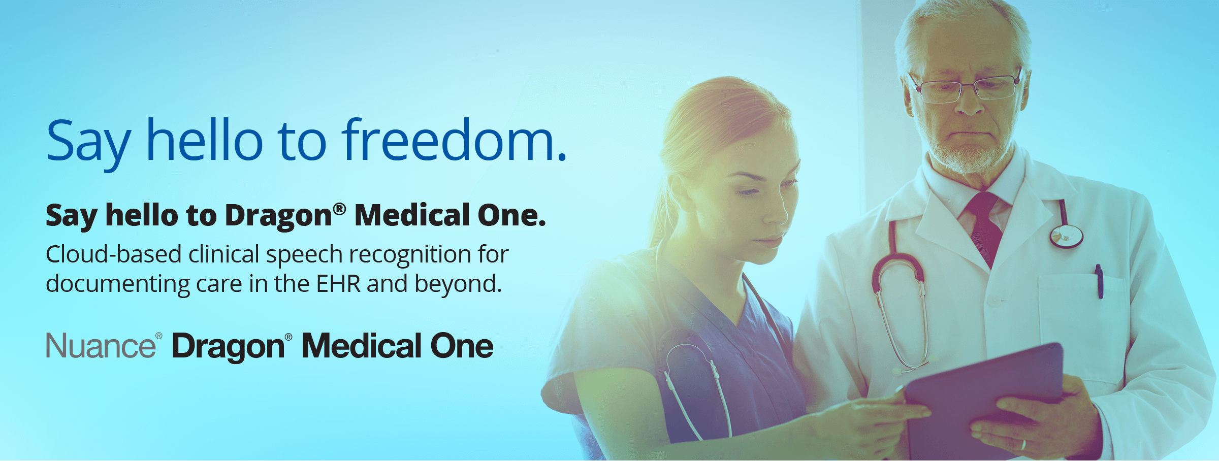 Say hello to freedom. Say hello to Dragon Medical One. Cloud-based clinical speech recognition for documenting care in the EHR and beyond. Nuance Dragon Medical One